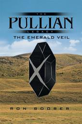 The Pullian Legacy: The Emerald Veil