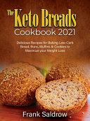 THE KETO BREADS COOKBOOK 2021