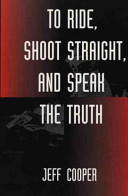 To Ride  Shoot Straight  And Speak The Truth PDF