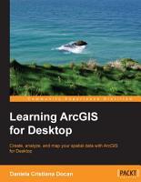 Learning ArcGIS for Desktop PDF