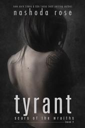 Tyrant (Scars of the Wraiths, Book 2)