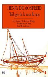 La trilogie de la mer Rouge: Secrets de la mer Rouge – Aventures de mer – Les deux frères