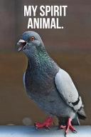 My Spirit Animal: Happy Pigeon Journal