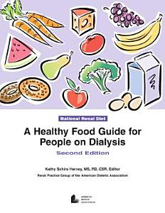 A Healthy Food Guide for People on Dialysis Book