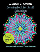 Mandala Design Coloring Book for Adult Relaxation, the Amazing Easy to Color Mandala Pattern for Beginner, Large Print Mandala Coloring Books 8.5 X 11