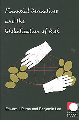 Financial Derivatives and the Globalization of Risk PDF