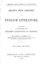 Shaw's New History of English Literature: Together with a History of English Literature in America