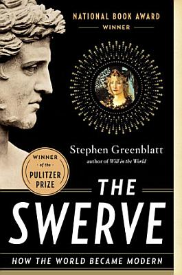 The Swerve  How the World Became Modern
