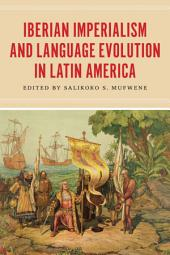 Iberian Imperialism and Language Evolution in Latin America