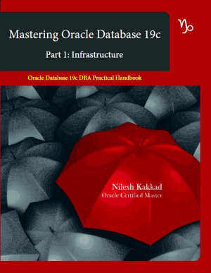 Mastering Oracle Database 19c Part 1  Infrastructure