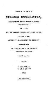 Romeinsche steenen doodskisten by Nijmegen in den zomer van 1840 opgedolven ...