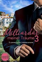 Milliard  r meiner Tr  ume 3   5 romantische Liebesromane PDF