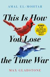 This Is How You Lose The Time War Book PDF