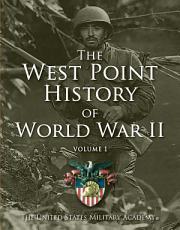 West Point History of World War II  Vol  1 PDF
