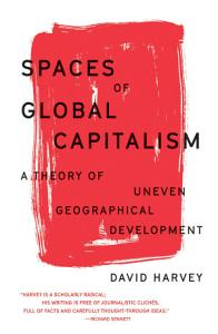 Spaces of Global Capitalism Book