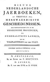 Nieuwe Nederlandsche jaerboeken, of Vervolg der merkwaerdigste geschiedenissen: die voorgevallen zyn in de Vereenigde provincien, de generaliteits landen, en de volkplantingen van den staet. 1.-33. deel, 1766-98, Volume 2