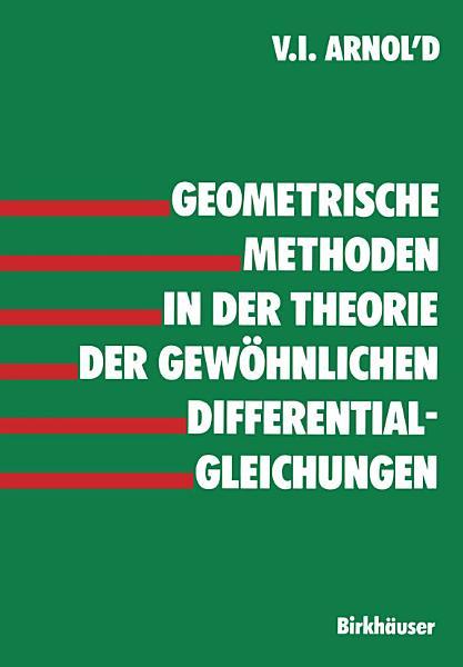 Geometrische Methoden In Der Theorie Der Gewohnlichen Differentialgleichungen