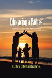 Educación a Padres: Una alternativa para erradicar el maltrato infantil