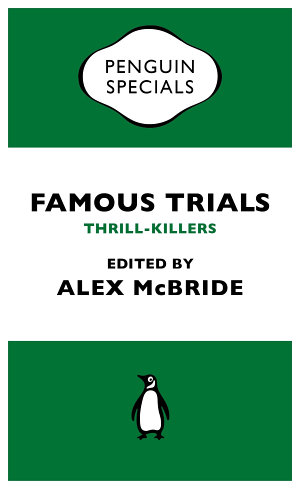 Famous Trials  Thrill Killers