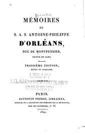 Mémoires de S. A. S. Louis-Antoine-Philippe d'Orléans, duc de Montpensier ...
