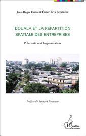 Douala et la répartition spatiale des entreprises: Polarisation et fragmentation