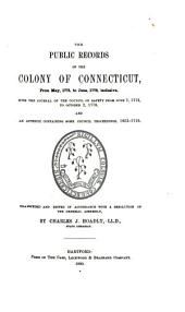 The Public Records of the Colony of Connecticut [1636-1776] ...: Transcribed and Published, (in Accordance with a Resolution of the General Assembly) .... May 1775-Jun.1776