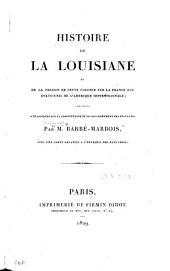 Histoire de la Louisiane[...]: précédée d'un discours sur la constitution et le gouvernement des Etats-Unis