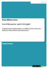 Live-8-Konzerte und G-8-Gipfel: Vergleichende Inhaltsanalyse von BILD und SZ unter den Kriterien Präsentation und Information