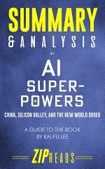 Summary & Analysis of AI Superpowers