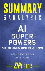 Summary   Analysis of AI Superpowers Book