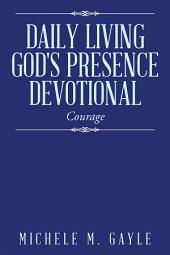 """Daily Living God's Presence"" Devotional: Courage"
