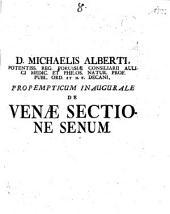 D. Michaelis Alberti ... ¬Propempt. ¬inaug. de venae sectione senum