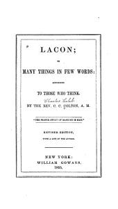 Lacon, Or Many Things in Few Words: Addressed to Those who Think