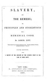 Slavery and the remedy: or, Principles and suggestions for a remedial code