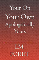 Your on Your Own Apologetically Yours