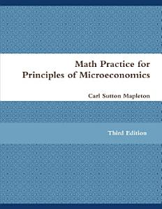 Math Practice for Principles of Microeconomics Book