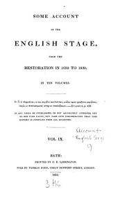 Some Account of the English Stage, from the Restoration in 1660 to 1830: In Ten Volumes, Volume 9