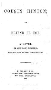 Cousin Hinton, Or, Friend Or Foe: A Novel