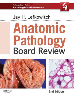 Anatomic Pathology Board Review E Book PDF