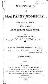 Writings of Miss Fanny Woodbury: who died at Beverly, Nov. 15, 1814, aged twenty-three years