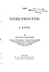 The Tithe-proctor: A Novel ...