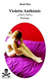 Bondage: Violette Anthémis - Juillet