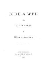 Bide a Wee, and Other Poems