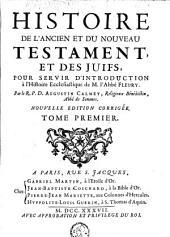 Histoire de l'ancien et du nouveau testament, et des juifs, pour servir d'introduction à l'histoire ecclesiastique de l'abbé Fleury: Volume 1