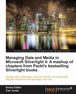 Managing Data and Media in Silverlight 4 PDF