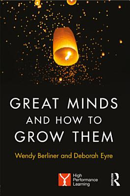 Great Minds and How to Grow Them PDF