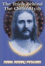 The Truth Behind the Christ Myth
