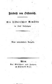 Friedrich von Österreich: Ein historisches Gemälde in 5 Aufzügen