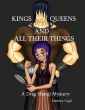 Kings, Queens, and All Their Things: A Drag Shergi Mystery