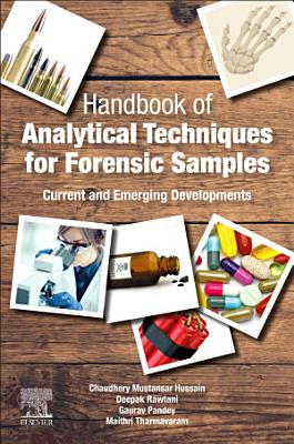 Handbook of Analytical Techniques for Forensic Samples